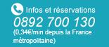 infos et réservations 0892 702 180